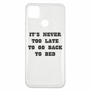 Xiaomi Redmi 9c Case It's never too late to go bsck to bed