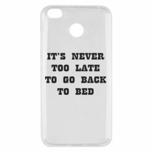 Xiaomi Redmi 4X Case It's never too late to go bsck to bed