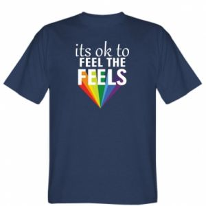 T-shirt It's ok to feel the feels