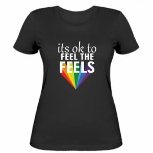 Women's t-shirt It's ok to feel the feels