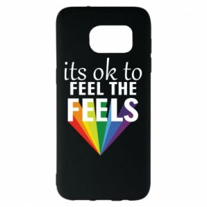 Samsung S7 EDGE Case It's ok to feel the feels