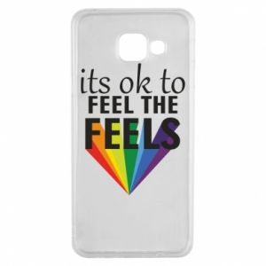Samsung A3 2016 Case It's ok to feel the feels
