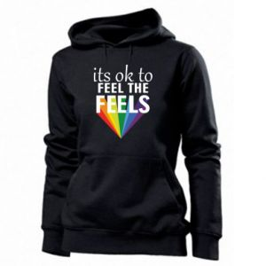 Women's hoodies It's ok to feel the feels