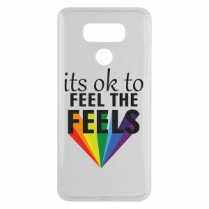 LG G6 Case It's ok to feel the feels