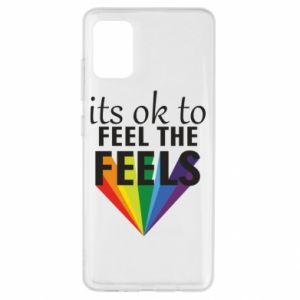 Samsung A51 Case It's ok to feel the feels