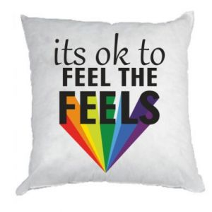 Pillow It's ok to feel the feels