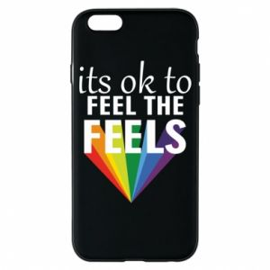 iPhone 6/6S Case It's ok to feel the feels