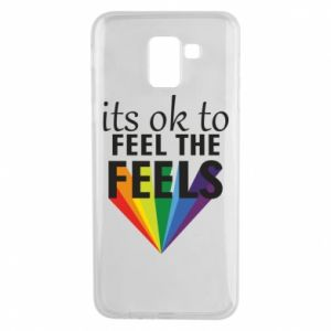 Samsung J6 Case It's ok to feel the feels