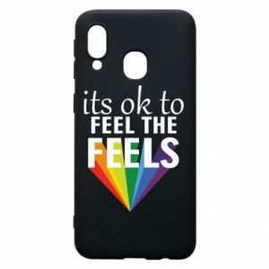 Samsung A40 Case It's ok to feel the feels