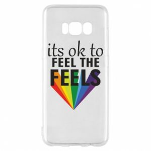 Samsung S8 Case It's ok to feel the feels