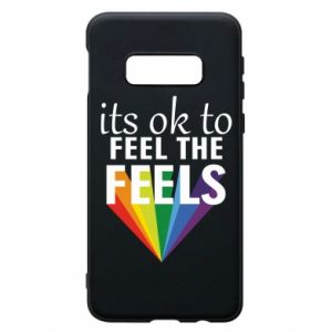 Samsung S10e Case It's ok to feel the feels