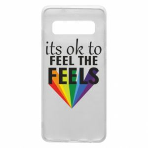 Samsung S10 Case It's ok to feel the feels