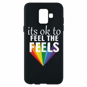 Samsung A6 2018 Case It's ok to feel the feels