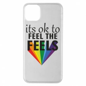 iPhone 11 Pro Max Case It's ok to feel the feels