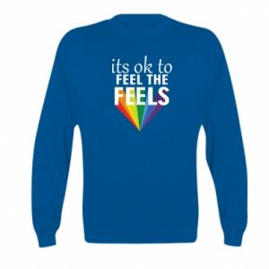 Kid's sweatshirt It's ok to feel the feels