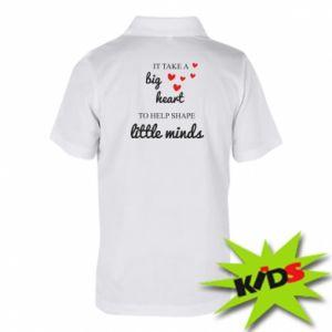 Koszulka polo dziecięca It take a big heart to help shape little mind