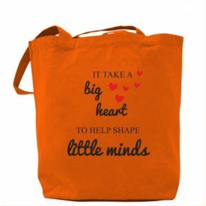 Torba It take a big heart to help shape little mind