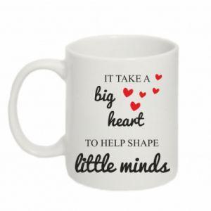 Kubek 330ml It take a big heart to help shape little mind