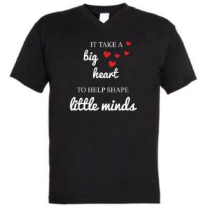 Męska koszulka V-neck It take a big heart to help shape little mind