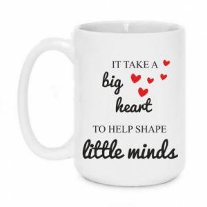 Kubek 450ml It take a big heart to help shape little mind