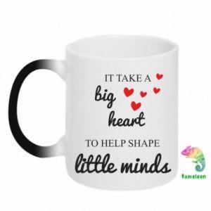 Kubek-kameleon It take a big heart to help shape little mind
