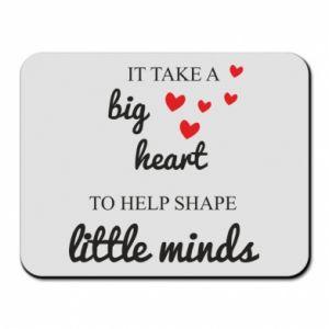 Podkładka pod mysz It take a big heart to help shape little mind