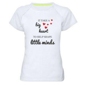 Koszulka sportowa damska It take a big heart to help shape little mind