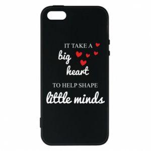 Etui na iPhone 5/5S/SE It take a big heart to help shape little mind