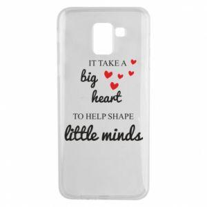 Etui na Samsung J6 It take a big heart to help shape little mind