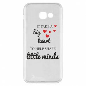 Etui na Samsung A5 2017 It take a big heart to help shape little mind