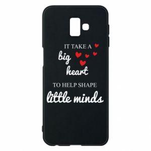 Etui na Samsung J6 Plus 2018 It take a big heart to help shape little mind