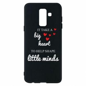 Etui na Samsung A6+ 2018 It take a big heart to help shape little mind
