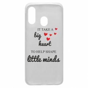 Etui na Samsung A40 It take a big heart to help shape little mind