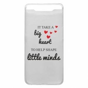 Etui na Samsung A80 It take a big heart to help shape little mind