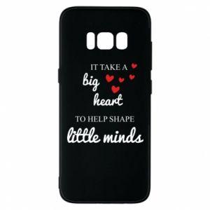 Etui na Samsung S8 It take a big heart to help shape little mind