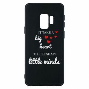 Etui na Samsung S9 It take a big heart to help shape little mind
