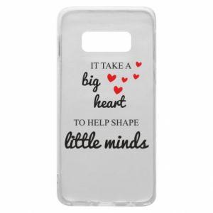 Etui na Samsung S10e It take a big heart to help shape little mind