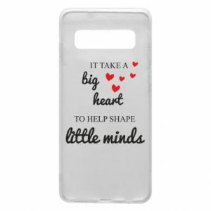 Etui na Samsung S10 It take a big heart to help shape little mind