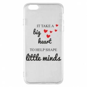 Etui na iPhone 6 Plus/6S Plus It take a big heart to help shape little mind