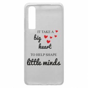Etui na Huawei P30 It take a big heart to help shape little mind