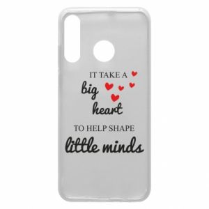 Etui na Huawei P30 Lite It take a big heart to help shape little mind