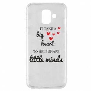Etui na Samsung A6 2018 It take a big heart to help shape little mind