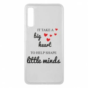 Etui na Samsung A7 2018 It take a big heart to help shape little mind