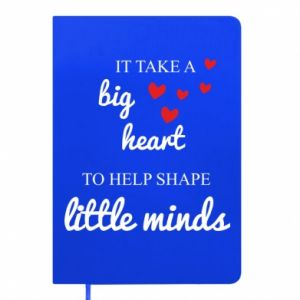 Notes It take a big heart to help shape little mind