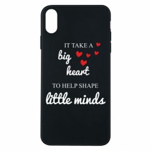 Etui na iPhone Xs Max It take a big heart to help shape little mind