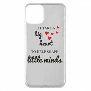 Etui na iPhone 11 It take a big heart to help shape little mind