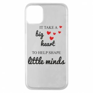 Etui na iPhone 11 Pro It take a big heart to help shape little mind
