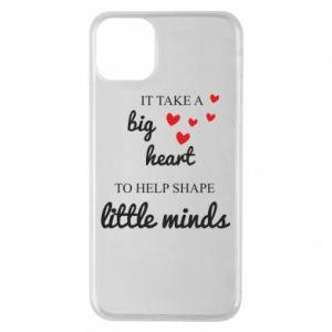 Etui na iPhone 11 Pro Max It take a big heart to help shape little mind