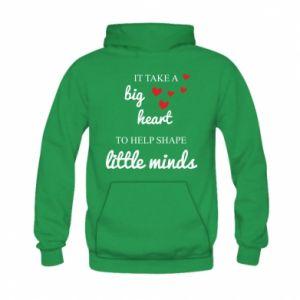 Bluza z kapturem dziecięca It take a big heart to help shape little mind