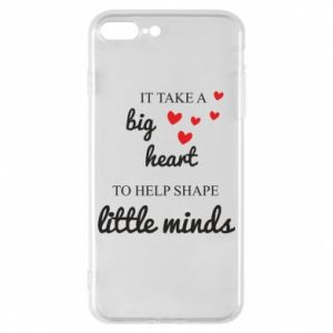 Etui na iPhone 8 Plus It take a big heart to help shape little mind